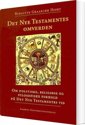 Image of   Det Nye Testamentes Omverden - Birgitte Graakjær Hjort - Bog