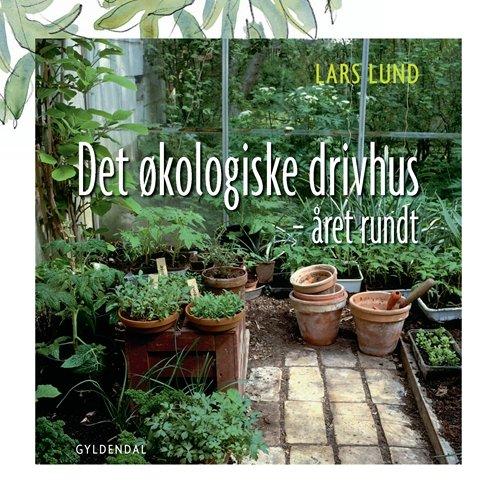 Image of   Det økologiske Drivhus - Lars Lund - Bog