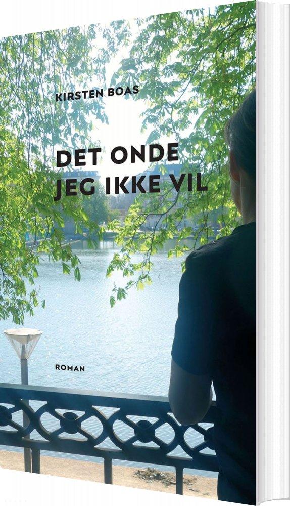 Image of   Det Onde, Jeg Ikke Vil - Kirsten Boas - Bog