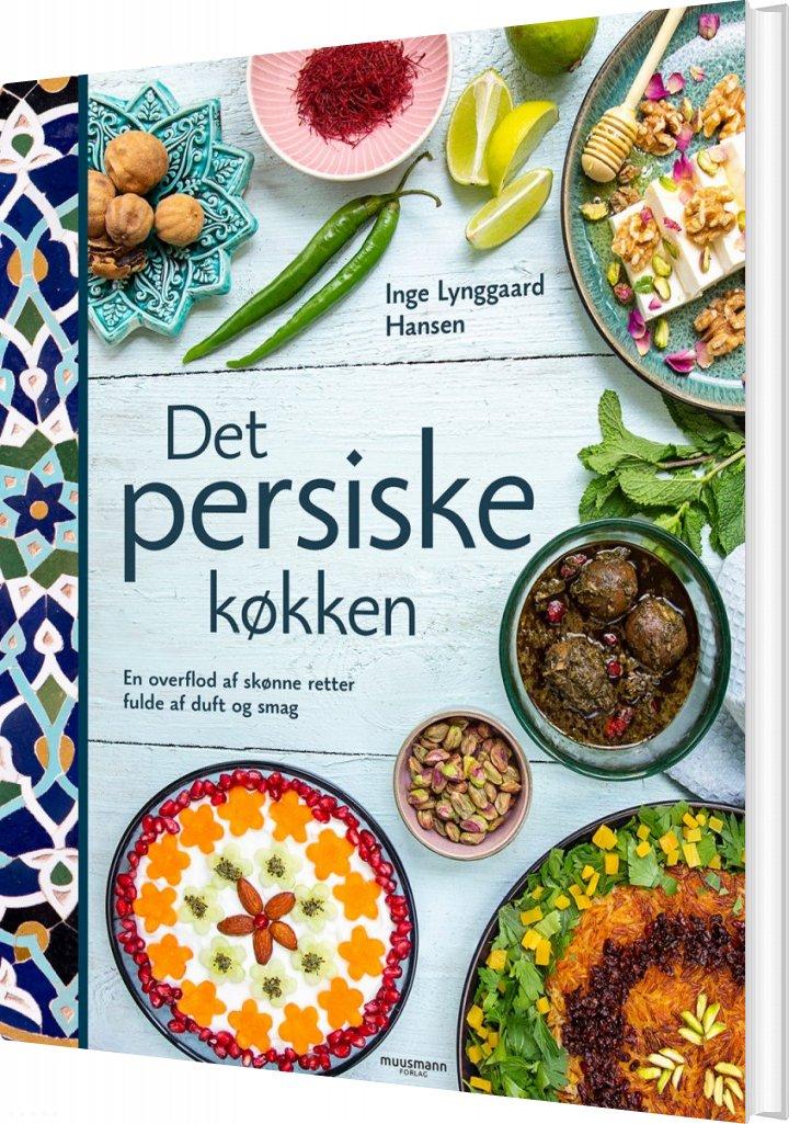 Det Persiske Køkken - Inge Lynggaard Hansen - Bog