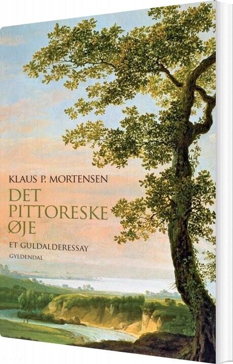 Image of   Det Pittoreske øje - Klaus P. Mortensen - Bog