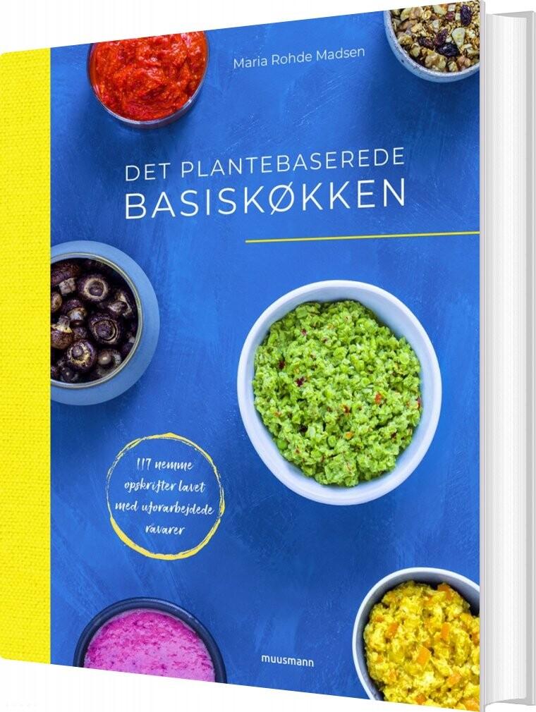Billede af Det Plantebaserede Basiskøkken - Maria Rohde Madsen - Bog