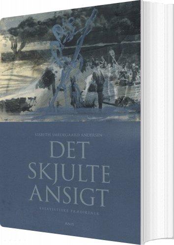 Det Skjulte Ansigt - Lisbeth Smedegaard Andersen - Bog
