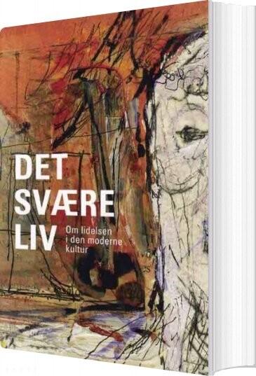 Image of   Det Svære Liv - Hans Jørgen Thomsen - Bog