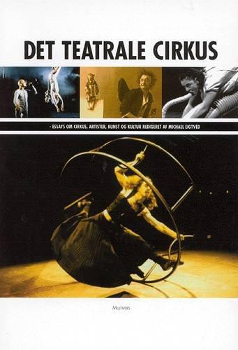 Image of   Det Teatrale Cirkus - Michael Eigtved - Bog