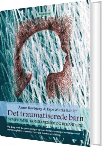 Image of   Det Traumatiserede Barn - Anne Bovbjerg - Bog