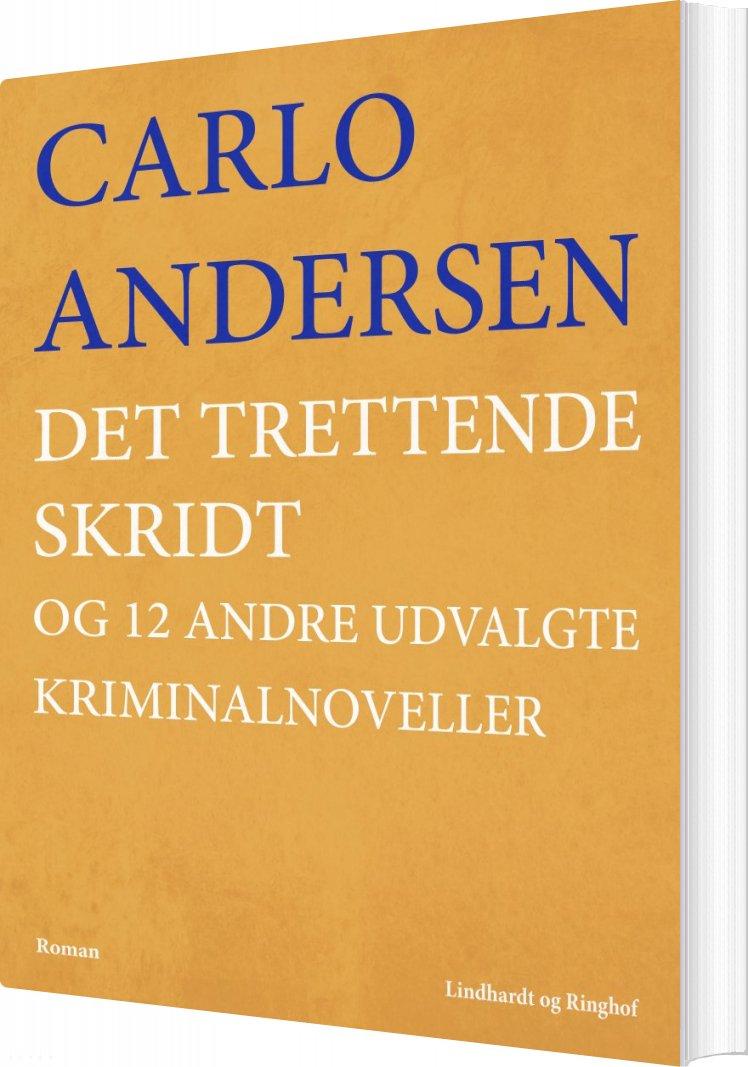Image of   Det Trettende Skridt Og 12 Andre Udvalgte Kriminalnoveller - Carlo Andersen - Bog