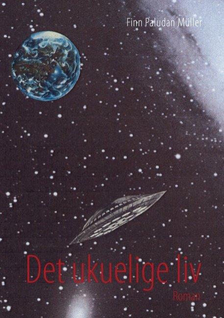 Image of   Det Ukuelige Liv - Finn Paludan Müller - Bog