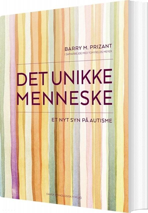 Det Unikke Menneske - Barry M. Prizant - Bog