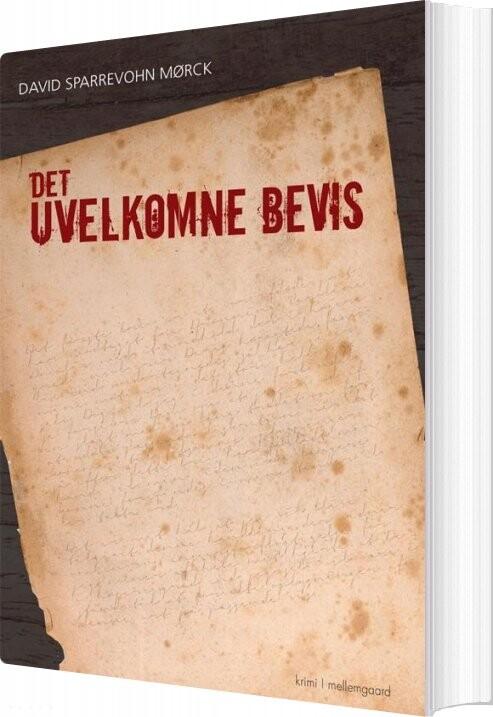 Det Uvelkomne Bevis - David Sparrevohn Mørck - Bog