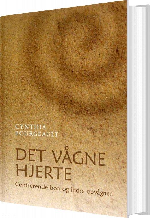 Image of   Det Vågne Hjerte - Cynthia Bourgeault - Bog