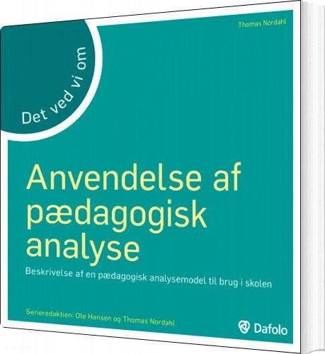 Billede af Anvendelse Af Pædagogisk Analyse - Det Ved Vi Om - Ole Hansen - Bog