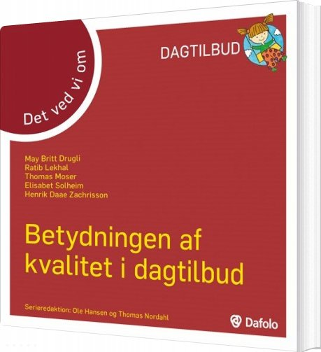 Image of   Betydningen Af Kvalitet I Dagtilbud - Det Ved Vi Om - Thomas Moser - Bog