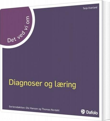 Diagnoser Og Læring - Det Ved Vi Om - Terje Overland - Bog