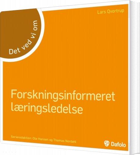 Image of   Forskningsinformeret Læringsledelse - Det Ved Vi Om - Lars Qvortrup - Bog