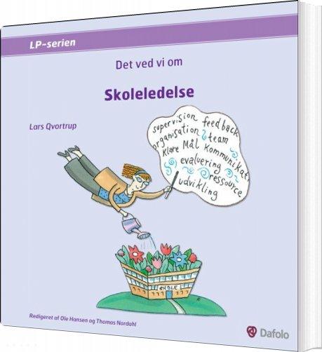 Image of   Skoleledelse - Det Ved Vi Om - Lars Qvortrup - Bog