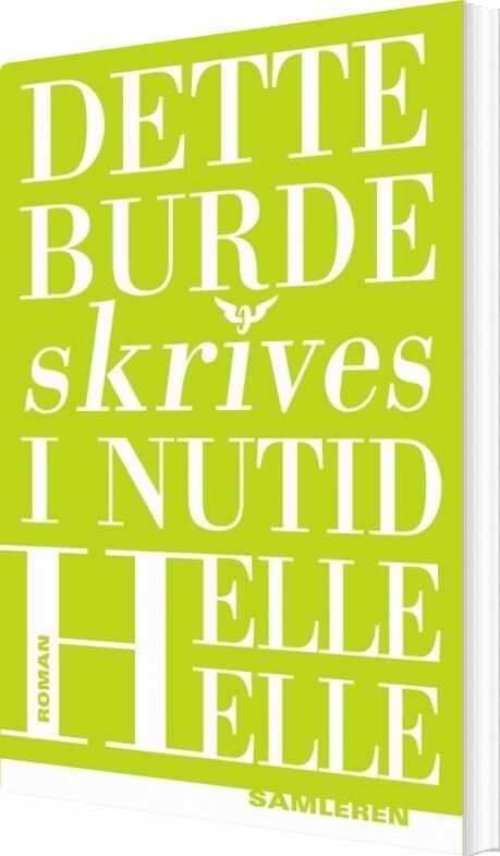 Image of   Dette Burde Skrives I Nutid - Helle Helle - Bog