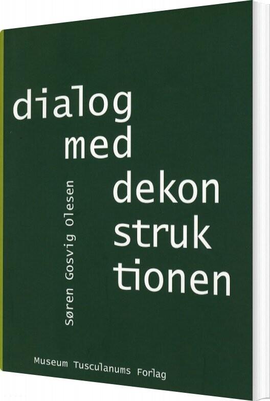 Image of   Dialog Med Dekonstruktionen - Søren Gosvig Olesen - Bog