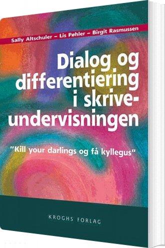 Image of   Dialog Og Differentiering I Skriveundervisningen - Lis Pøhler - Bog