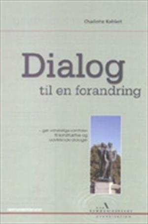 Image of   Dialog Til En Forandring - Charlotte Køhlert - Bog