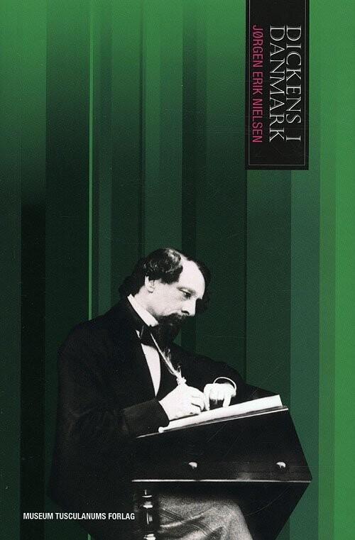 Dickens I Danmark - Jørgen Erik Nielsen - Bog