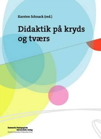 Didaktik På Kryds Og Tværs - Karsten Schnack - Bog