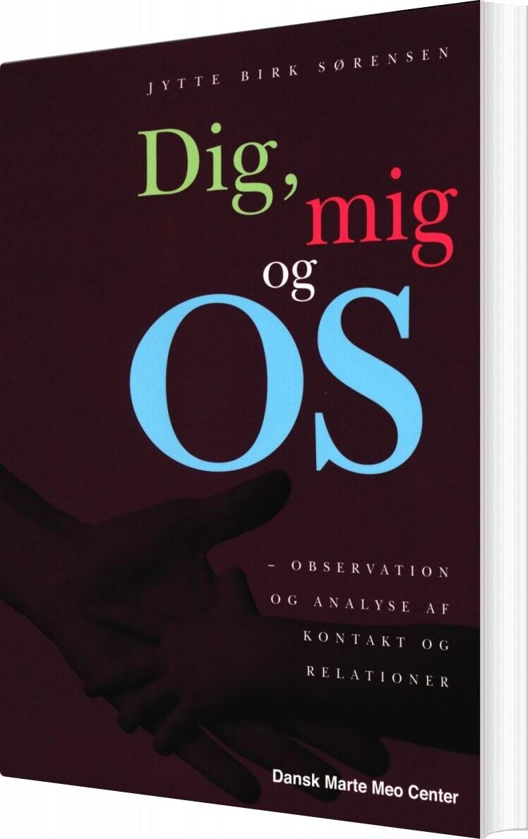 Dig, Mig Og Os - Jytte Birk Sørensen - Bog