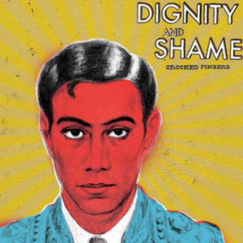 Image of   Crooked Fingers - Dignity And Shame - Reissue - CD