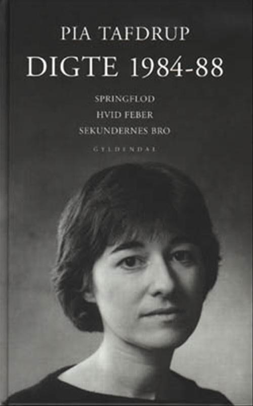 Image of   Digte 1984-88 - Pia Tafdrup - Bog
