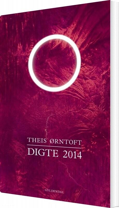 Digte 2014 - Theis ørntoft - Bog