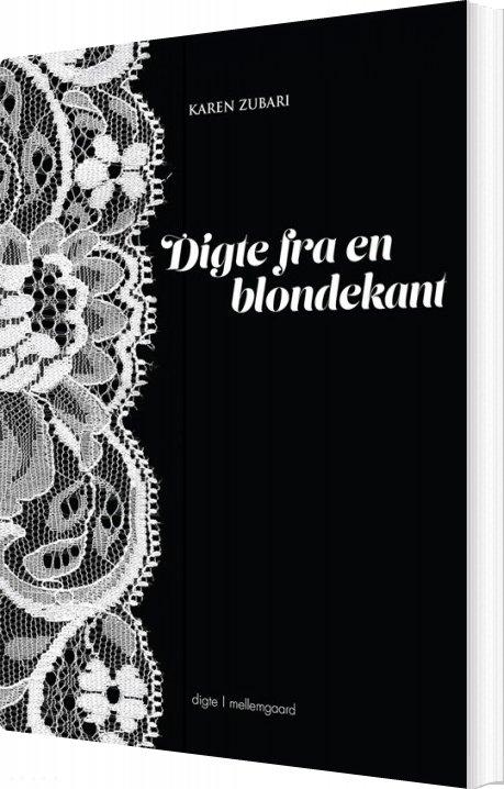 Digte Fra En Blondekant - Karen Zubari - Bog