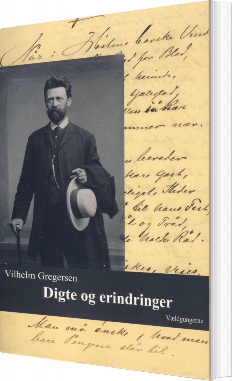 Digte Og Erindringer - Vilhelm Gregersen - Bog