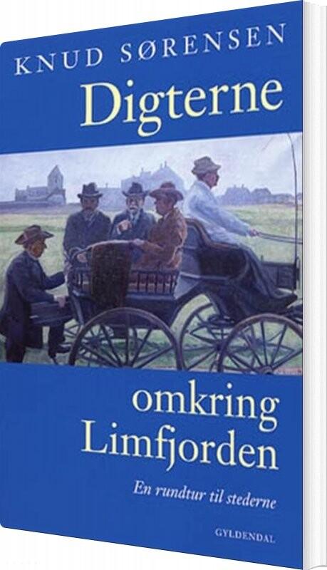 Image of   Digterne Omkring Limfjorden - Knud Sørensen - Bog