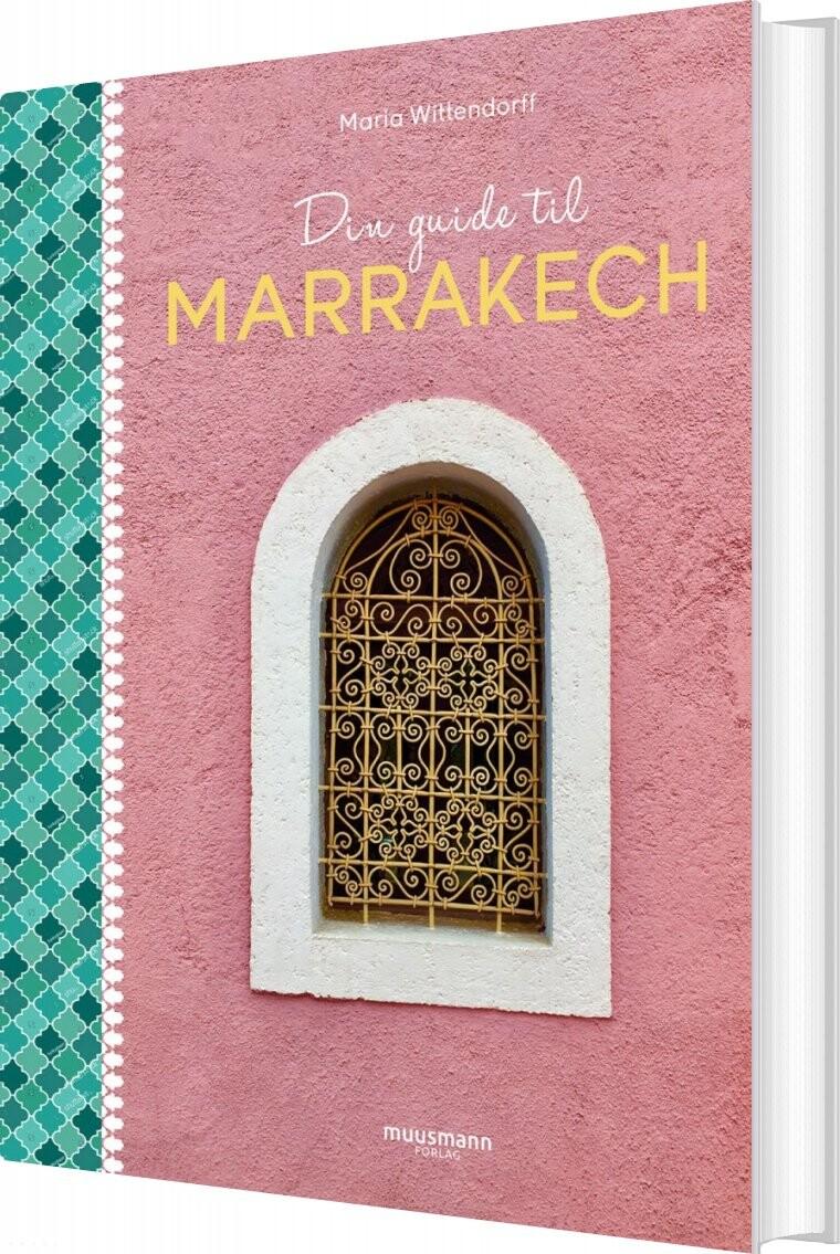Image of   Din Guide Til Marrakech - Maria Wittendorff - Bog