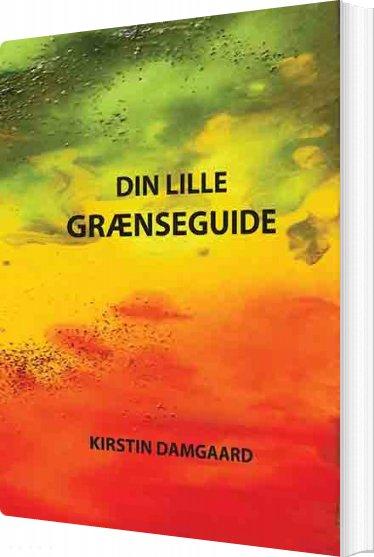 Image of   Din Lille Grænseguide - Kirstin Damgaard - Bog