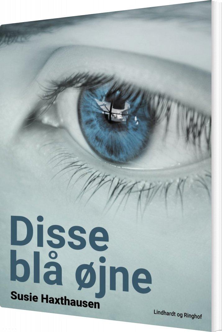 Image of   Disse Blå øjne - Susie Haxthausen - Bog