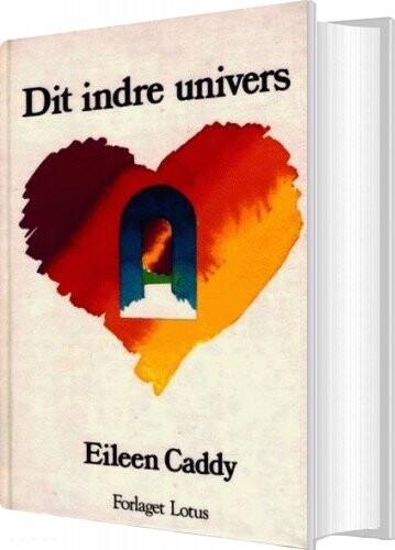 Image of   Dit Indre Univers - Eileen Caddy - Bog