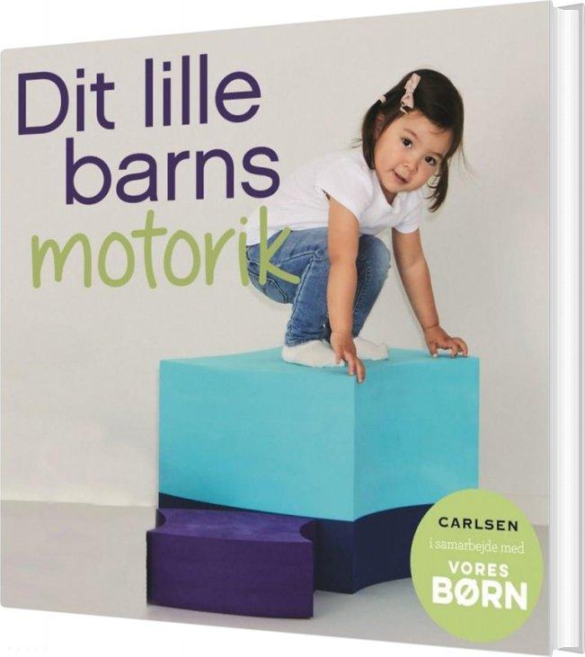 Vores Børn: Dit Lille Barns Motorik - Kristina Svith Villadsen - Bog
