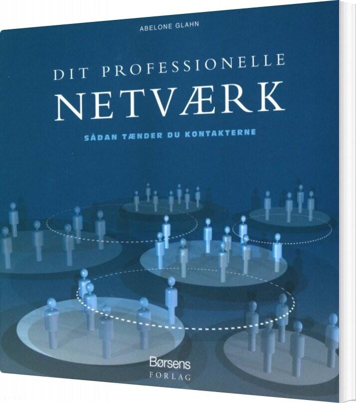Image of   Dit Professionelle Netværk - Abelone Glahn - Bog