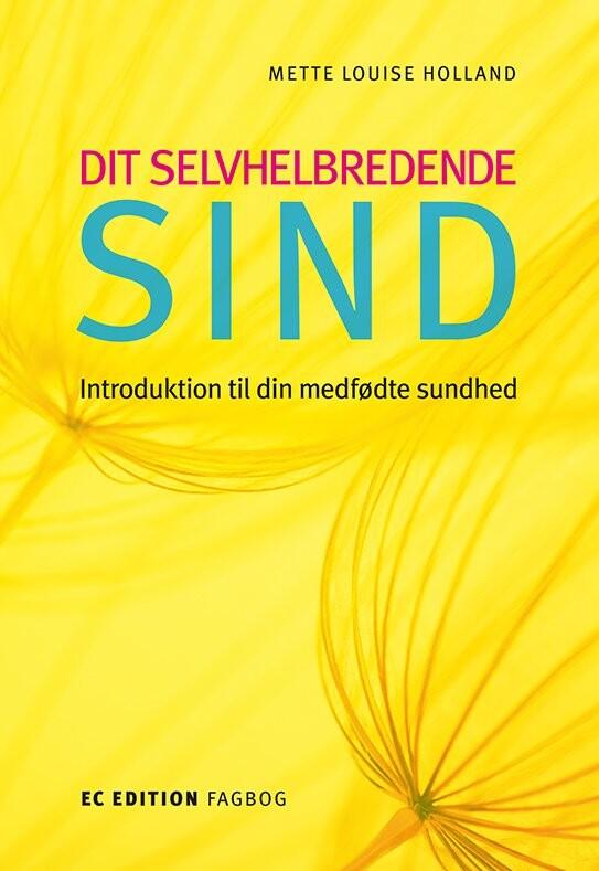 Image of   Dit Selvhelbredende Sind - Mette Louise Holland - Bog