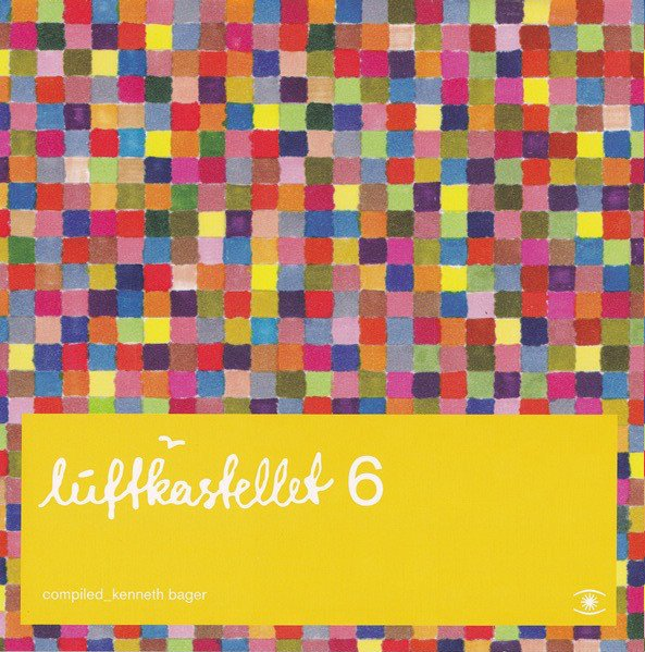 Image of   Luftkastellet 6 Compiled By Kenneth Bager - CD