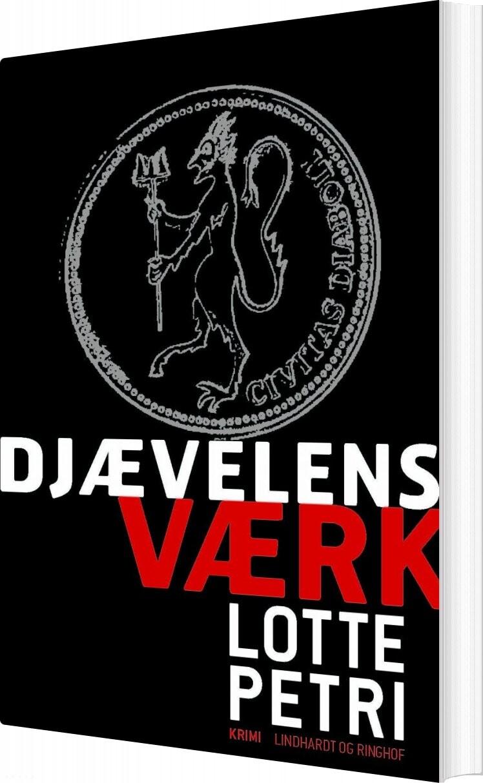 Image of   Djævelens Værk - Lotte Petri - Bog