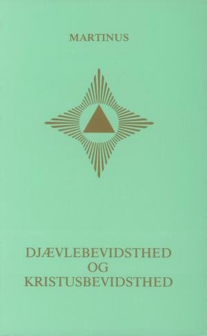 Image of   Djævlebevidsthed Og Kristusbevidsthed (småbog 26) - Martinus - Bog