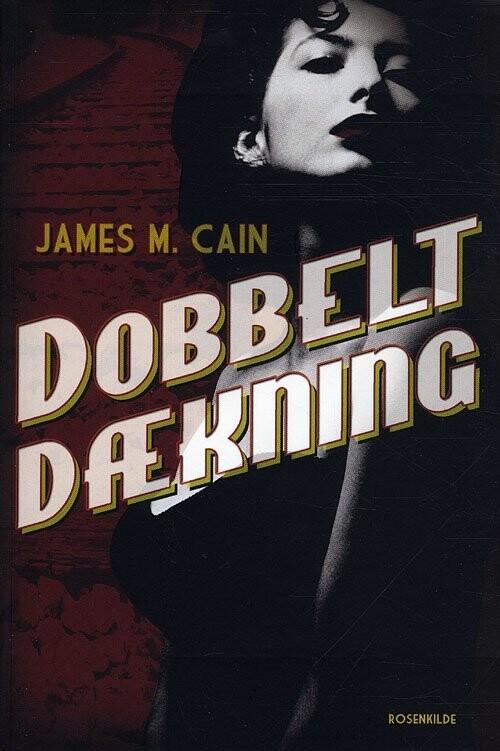 Dobbelt Dækning - James M. Cain - Bog