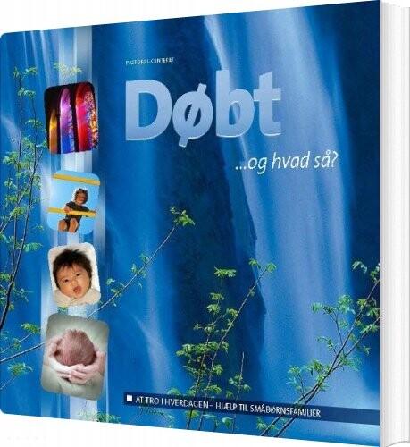 Image of   Døbt - Og Hvad Så? - Bog