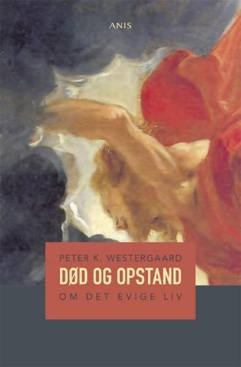 Image of   Død Og Opstand - Peter K. Westergaard - Bog