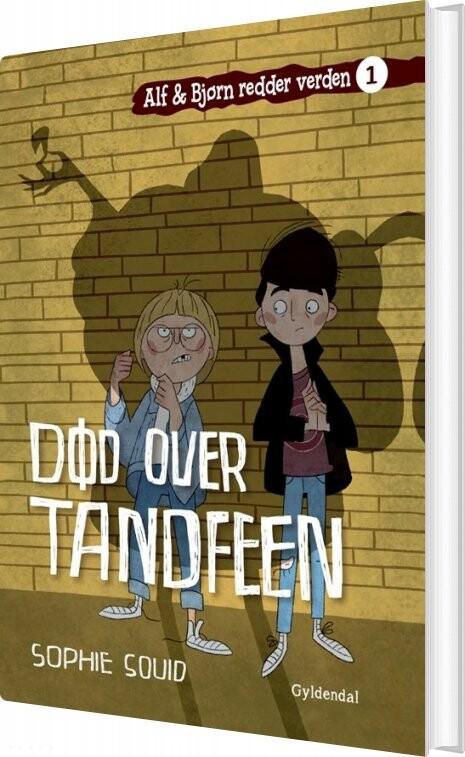 Image of   Alf Og Bjørn Redder Verden 1: Død Over Tandfeen - Sophie Souid - Bog