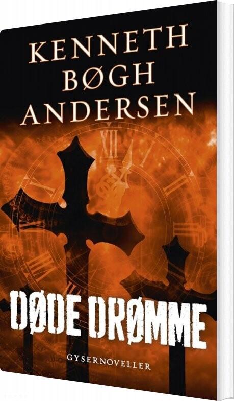 Image of   Døde Drømme - Kenneth Bøgh Andersen - Bog