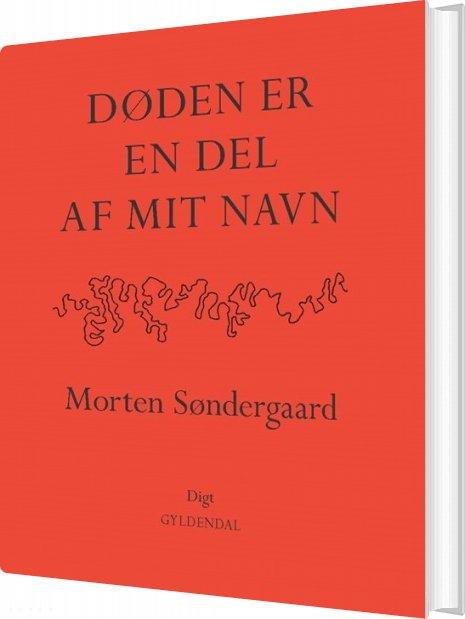 Døden Er En Del Af Mit Navn - Morten Søndergaard - Bog