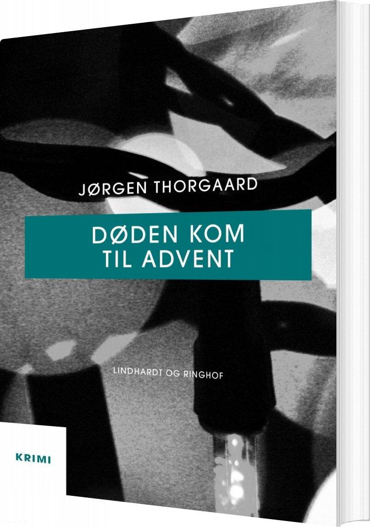 Døden Kom Til Advent - Jørgen Thorgaard - Bog